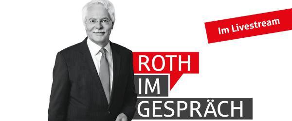 Roth im Gespräch - Im Livestream verfolgen