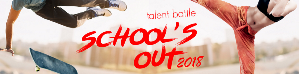 School´s Out - Talent Battle 2018